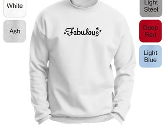 Inspirational Positive Message Great Gift Idea Fabulous Premium Crewneck Sweatshirt F260 - RT-326