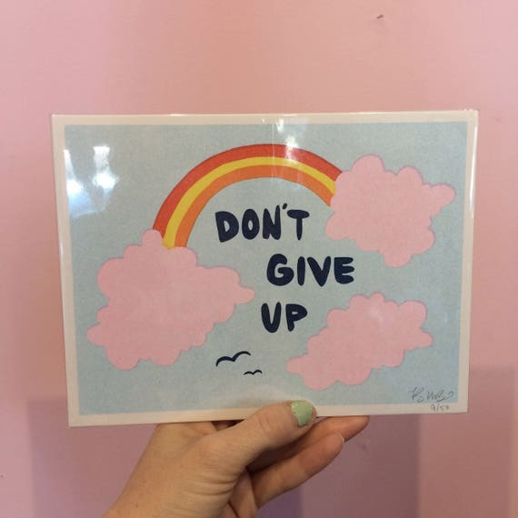 Don't Give Up print by Little Arrow