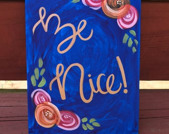 Be Nice Canvas