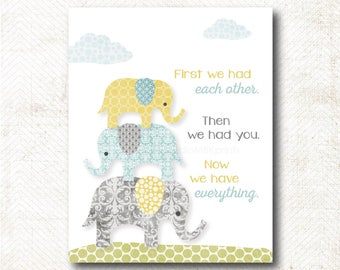 First we had each other, then we had you, now we have everything, elephant nursery, Art Print