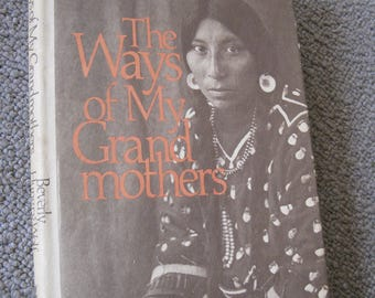 50% Off Native American Indians Book 1st Edition The Ways Of My Grandmothers