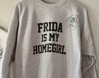 Frida Kahlo sweatshirt. Frida is My Homegirl. Frida Kahlo. Frida Kahlo clothing. Sweatshirt. Frida sweatshirt. Art Gift. Heather Grey crew