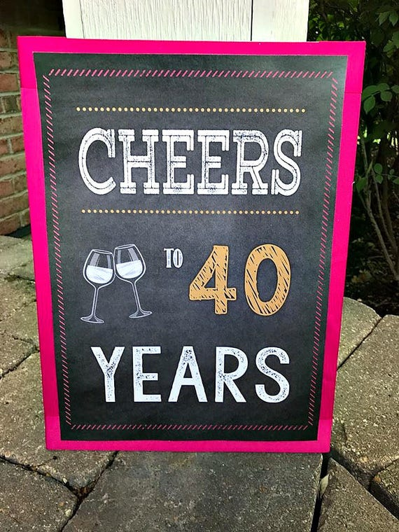 Cheers To 40 Years 40 And Fabulous 40th Welcome Sign
