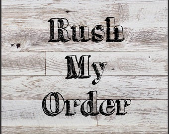 Rush my order, for expedited order processing
