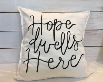 Hope Dwells Here - 20x20 PILLOW