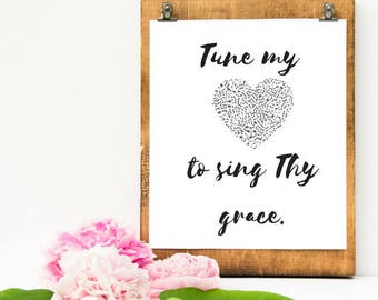 Tune My Heart to Sing Thy Grace Print