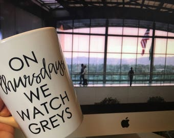 On Thursdays we watch Greys Anatomy Coffee Mug