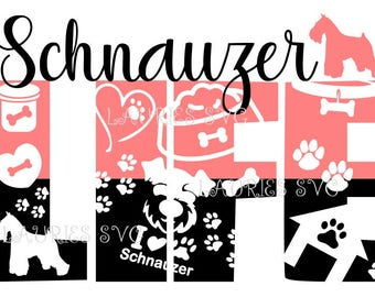 Schnauzer life file- svg,png,jpg and  silhouette