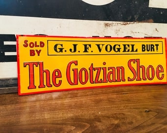 Rare Original NOS 1920's The Gotzian Shoe - Sold By G.J.F. Vogel Burt, National Sign Co.,Dayton, OH- Advertising Sign
