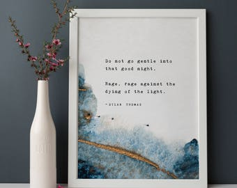 Dylan Thomas quote poster, do not go gentle into that good night, wall decor, typography poster, abstract art