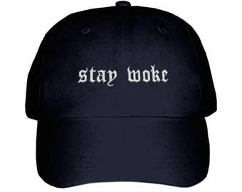 Stay Woke Embroidered Hat