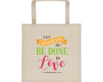 1 Corinthians 16:14 Tote Bag