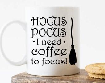 Hocus Pocus mug,  Hocus Pocus gift, Hocus Pocus coffee mug, Hocus pocus I need coffee to focus mug