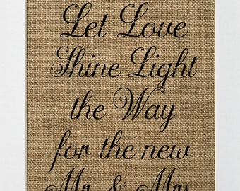 Let Love Shine Light the Way for the new Mr. & Mrs. - BURLAP SIGN Rustic Wedding Decor / Candle Fireworks Sparkles Favors / Wedding Sign