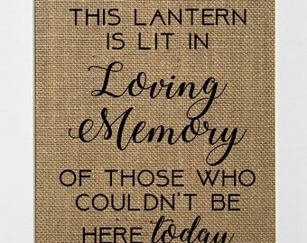 This Lantern Is Lit In Loving Memory Of Those Who Couldn't Be... - BURLAP SIGN 5x7 8x10 - Rustic Vintage/Home Decor/Memorial/Love House Sign