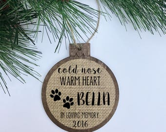 CUSTOM Cold Nose Warm Heart / In Loving Memory / Pet / Rustic / Christmas Ornament / Wood Burlap / Christmas Gift