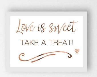 7 DAY SALE 15% OFF Love is sweet take a treat // Engagement Party Print // Candy Bar Sign // Engagement signage // Copper Foil Poster // Lov
