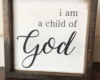 I am a Child of God: Farmhouse Style Sign