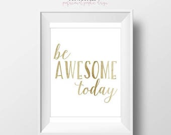 70% OFF THRU 7/1 ONLY Be Awesome Today, 8x10 Printable Art Print, Instant Download, Classroom Teacher Print, Motivational Inspirational Art