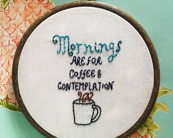 "Stranger Things. Mornings are for Coffee & Contemplation. 6"". Hand Embroidery. Hoop Art. Wall Hanging. Home Decor. Nerd Gift. Netflix."