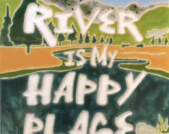 The River Is My Happy Place Tile/Trivet