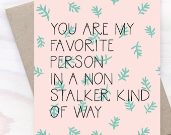You Are My Favorite Person, Love You, Just Because Card, Valentine's Day Card, Card for Her, Card for Him - 043C
