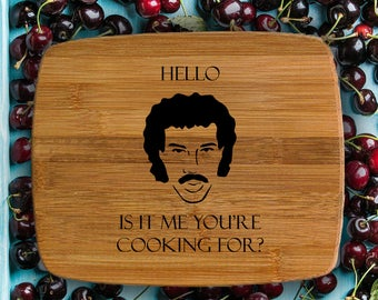 Unique gag gift - Hello, is it me your're looking for - Lionel Richie cutting board - Engraved bamboo board