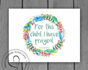 For This Child, I Have Prayed - Bible Verse Floral PRINT.  Available in 3 Sizes.  New Baby Print Gift.