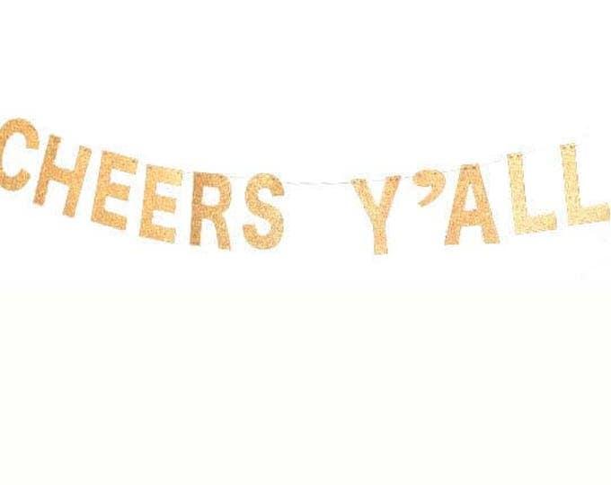 Cheers Y'all Glitter Banner - Bachelorette Party, Wedding Garland, Bridal Shower, Glitter Decoration, Wedding Sign Cheers Banner