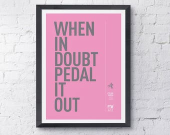Cycling motivational print poster When In Doubt Pedal It Out