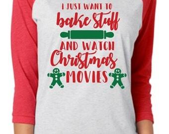I Just Want to Bake Shirt - Funny Christmas Shirt - Christmas Baseball Shirt -