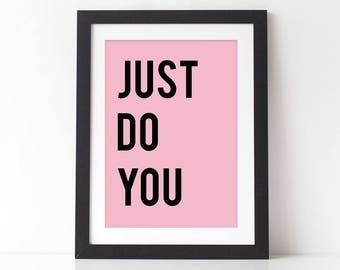Just Do You Typography Quote Print - Motivational Quote Print - Just Do You - Quote Print- Typography Print