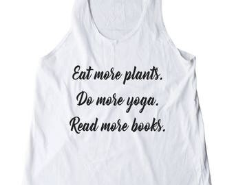 Eat More Plants Do More Yoga Read More Books Shirt Trendy Shirt Gifts Women Shirt Teen Gifts Racerback Women Tank Top Yoga Gym Workout Gift
