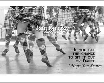Highland Dance if you get the chance  - Original Digital Photo 12x8 with quote