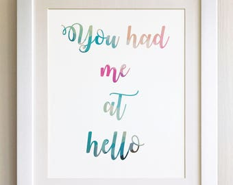"""QUOTE PRINT, You had me at hello, *UNFRAMED* 10""""x8"""", Modern Geometric Design"""