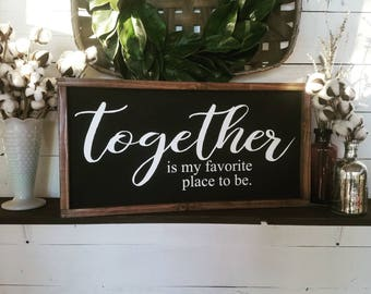 Together is my favorite place to be wood sign, gallery wall art, bedroom decor, gift for her, bedroom signs, farmhouse signs, farmhouse feel