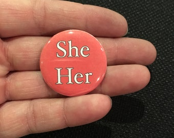 She/Her SET of 3 Pronoun Buttons.  Let People know your Pronouns!