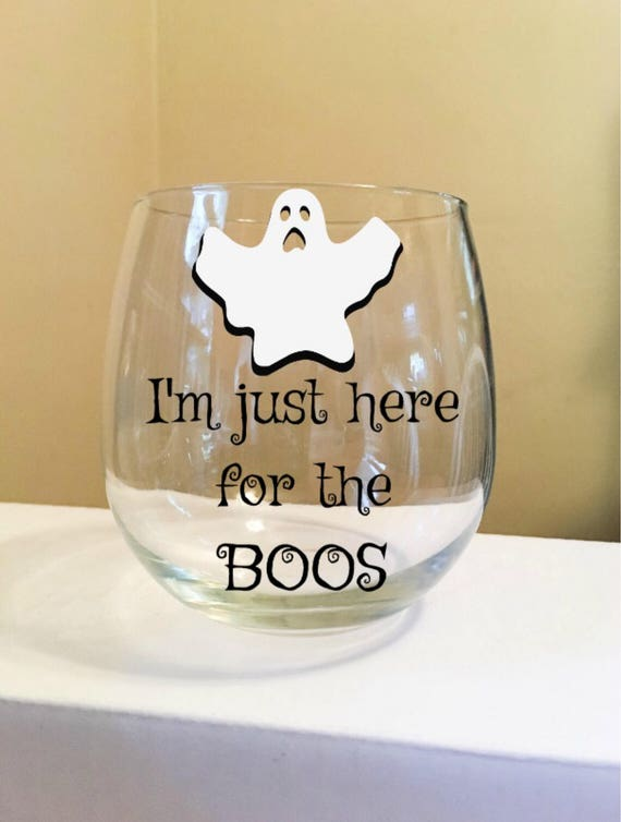 I'm Just Here For The Boos Stemless Wine Glass