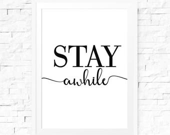 Stay awhile print, Stay awhile sign, Instant download, Stay awhile poster, Print download, Digital art, Printable, Home decor, Home signs
