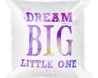 Dream Big Little One Typography Square Pillow Watercolor Art Home Decor Gift