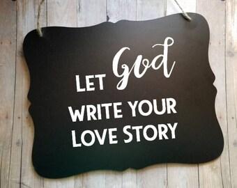 Let God Write Your Love Story Sign - Religious Wedding Sign - Christian Ring Bearer Sign - Ring Bearer - Flower Girl Sign - Wedding Decor