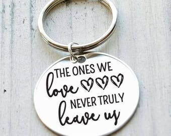 The Ones We Love Never Truly Leave Us Personalized Key Chain - Engraved