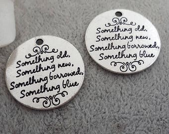 "1 x ""Something old, Something new, Something borrowed, Something blue"" 25mm antique silver charm pendant"