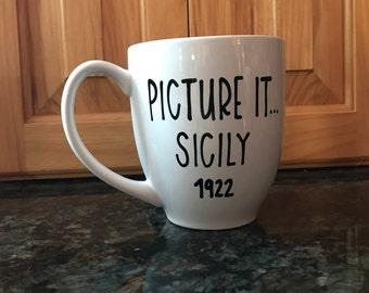 Picture It... Sicily 1922   Mug   Coffee Mug   Golden Girls   Golden Girls Mug   Funny Mug