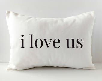 Decorative Pillows - Throw Pillow Covers - Anniversary Gift - Gift for Her - I Love Us