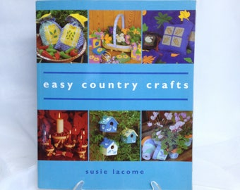 Easy Country Crafts Homemade Crafting with Stencils, Sewing, Painting, Woodworking Patterns Handmade Christmas Ideas Gifts for All Occasions