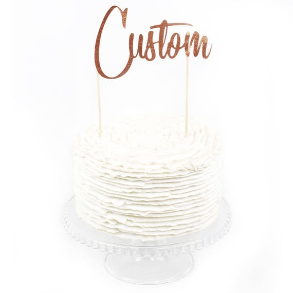 Custom Cake Topper, Cake Topper, Birthday Cake, Baby Shower, Food Decoration Rose Gold Cake Topper, Paper Topper, Customizable, Wedding Cake