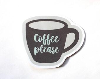 Coffee Please sticker, Fun Cute Positive Laptop Stickers, Typography Quote sticker, Coffee addict sticker, Caffeine