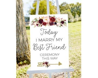 today I marry my best friend sign, ceremony sign, Directional arrow sign, wedding ceremony sign, marsala wedding sign ceremony this way sign