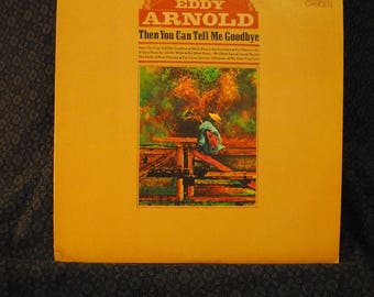 Eddy Arnold Then You Can Tell Me Goodbye Record LP Album